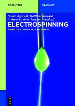 Abbildung von Agarwal / Burgard / Greiner | Electrospinning | 1. Auflage | 2016 | A Practical Guide to Nanofiber...