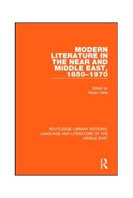 Abbildung von Ostle | Modern Literature in the Near and Middle East, 1850-1970 | 1. Auflage | 2016 | beck-shop.de