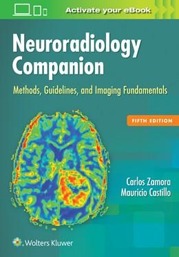 Abbildung von Zamora / Castillo   Neuroradiology Companion   2016   Methods, Guidelines, and Imagi...