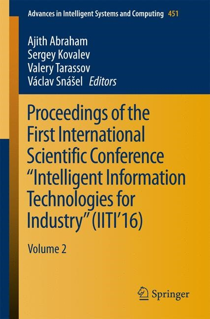 """Proceedings of the First International Scientific Conference """"Intelligent Information Technologies for Industry"""" (IITI'16) 
