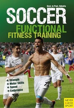 Abbildung von Dost / Hyballa / te Poel | Soccer: Functional Fitness Training | 2016 | Strength | Motor Skills | Spee...