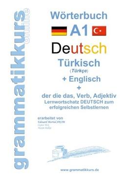 Abbildung von Schachner / Akom | Wörterburch Deutsch - Türkisch Englisch A1 | 2016 | Lernwortschatz A1 Sprachkurs D...
