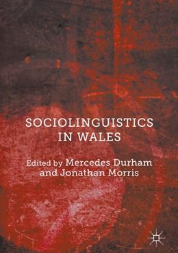 Abbildung von Durham / Morris | Sociolinguistics in Wales | 1. Auflage | 2017 | beck-shop.de