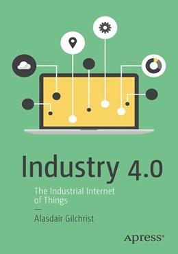 Abbildung von Gilchrist | Industry 4.0 | 1. Auflage | 2016 | beck-shop.de