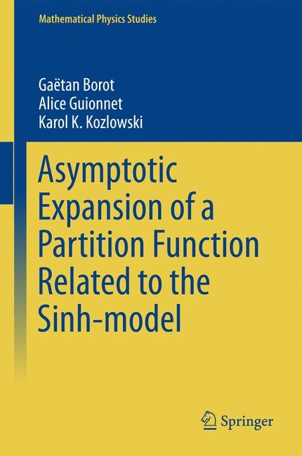 Asymptotic Expansion of a Partition Function Related to the Sinh-model | Borot / Guionnet / Kozlowski | 1st ed. 2016, 2016 | Buch (Cover)