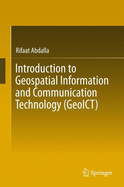 Introduction to Geospatial Information and Communication Technology (GeoICT) | Abdalla | 1st ed. 2016, 2016 | Buch (Cover)