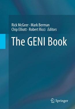 Abbildung von McGeer / Berman / Elliott / Ricci   The GENI Book   1st ed. 2016   2016