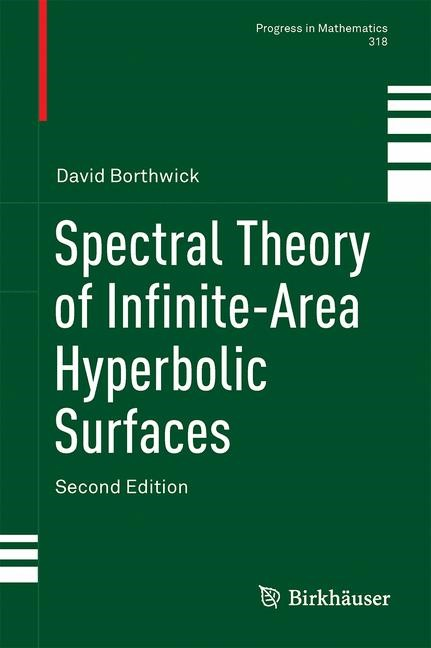 Spectral Theory of Infinite-Area Hyperbolic Surfaces | Borthwick | 2nd ed. 2016, 2016 | Buch (Cover)