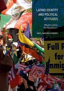 Abbildung von Saavedra Cisneros | Latino Identity and Political Attitudes | 1. Auflage | 2016 | beck-shop.de