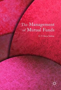 Abbildung von Sekhar   The Management of Mutual Funds   1. Auflage   2016   beck-shop.de