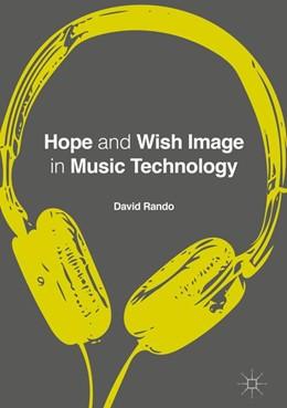 Abbildung von Rando | Hope and Wish Image in Music Technology | 1. Auflage | 2016 | beck-shop.de