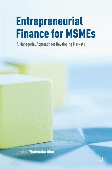 Entrepreneurial Finance for MSMEs | Abor | 1st ed. 2017, 2016 | Buch (Cover)