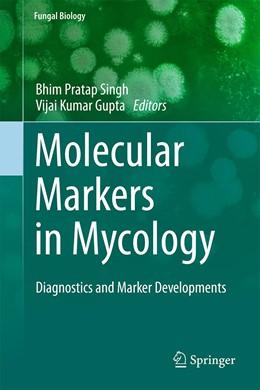 Abbildung von Singh / Gupta | Molecular Markers in Mycology | 1. Auflage | 2017 | beck-shop.de