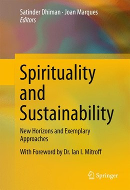 Abbildung von Dhiman / Marques | Spirituality and Sustainability | 1st ed. 2016 | 2016 | New Horizons and Exemplary App...
