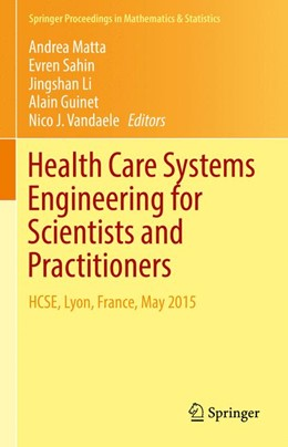 Abbildung von Matta / Sahin / Li / Guinet / Vandaele | Health Care Systems Engineering for Scientists and Practitioners | 1st ed. 2016 | 2016 | HCSE, Lyon, France, May 2015 | 169