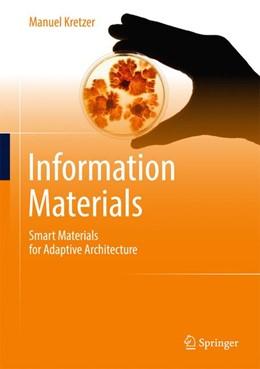 Abbildung von Kretzer | Information Materials | 1st ed. 2017 | 2016 | Smart Materials for Adaptive A...