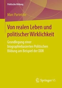 Abbildung von Partetzke | Von realen Leben und politischer Wirklichkeit | 1. Auflage | 2016 | beck-shop.de