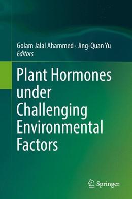 Abbildung von Ahammed / Yu   Plant Hormones under Challenging Environmental Factors   1st ed. 2016   2016