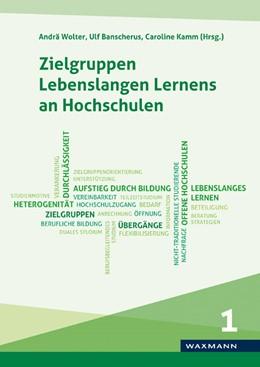 Abbildung von Wolter / Banscherus / Kamm   Zielgruppen Lebenslangen Lernens an Hochschulen   2016   Ergebnisse der wissenschaftlic...
