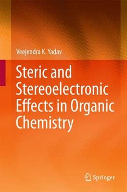 Abbildung von Yadav | Steric and Stereoelectronic Effects in Organic Chemistry | 1st ed. 2016 | 2016