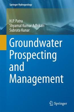 Abbildung von Patra / Adhikari | Groundwater Prospecting and Management | 1. Auflage | 2016 | beck-shop.de