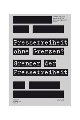Abbildung von Welker / Elter / Weichert   Pressefreiheit ohne Grenzen? Grenzen der Pressefreiheit   2016