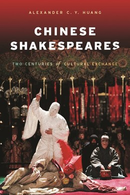 Abbildung von Huang | Chinese Shakespeares | 2009 | Two Centuries of Cultural Exch...