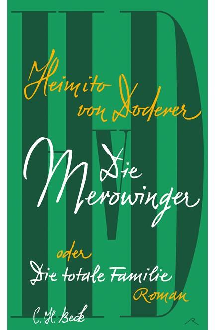 Cover: Heimito Doderer, Die Merowinger oder Die totale Familie