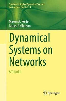 Abbildung von Porter / Gleeson | Dynamical Systems on Networks | 1st ed. 2016 | 2016 | A Tutorial