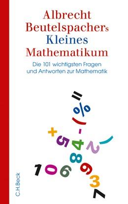 Abbildung von Albrecht Beutelspachers Kleines Mathematikum | 4., durchgesehene Auflage | 2016 | Die 101 wichtigsten Fragen und...