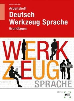 Abbildung von Güven / Reinhardt | Arbeitsheft Deutsch - Werkzeug Sprache | 1. Auflage | 2017 | beck-shop.de