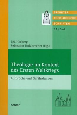 Abbildung von Herberg / Holzbrecher | Theologie im Kontext des Ersten Weltkrieges | 1. Auflage | 2016 | beck-shop.de