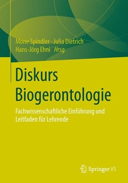 Abbildung von Spindler / Dietrich | Diskurs Biogerontologie | 1. Auflage | 2016 | beck-shop.de