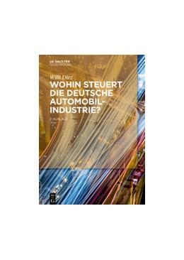 Abbildung von Diez | Wohin steuert die deutsche Automobilindustrie? | 2. Auflage | 2017 | beck-shop.de