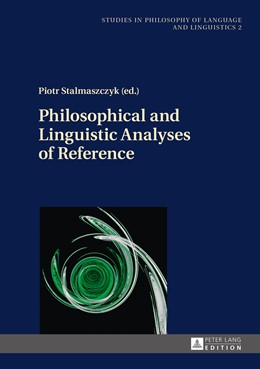 Abbildung von Stalmaszczyk | Philosophical and Linguistic Analyses of Reference | 1. Auflage | 2016 | 2 | beck-shop.de