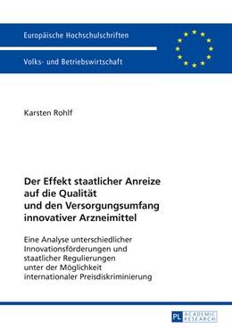 Abbildung von Rohlf | Der Effekt staatlicher Anreize auf die Qualität und den Versorgungsumfang innovativer Arzneimittel | 1. Auflage | 2016 | 3441 | beck-shop.de