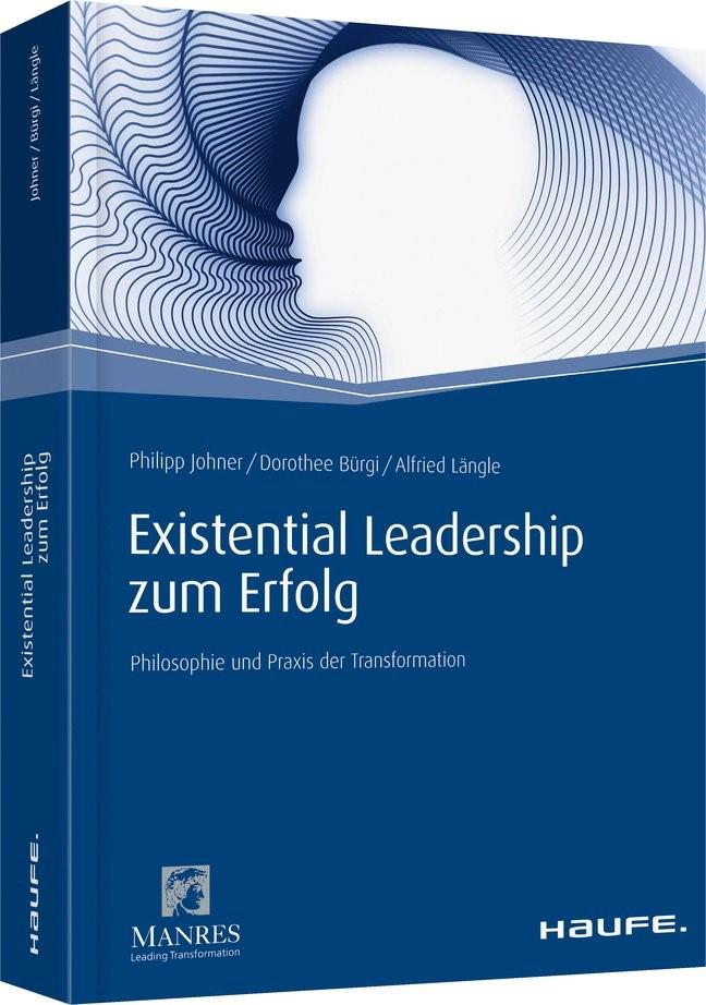 Existential Leadership zum Erfolg   Johner / Bürgi / Längle, 2018   Buch (Cover)