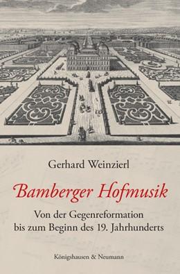 Abbildung von Weinzierl   Bamberger Hofmusik   2016   Von der Gegenreformation bis z...