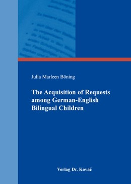 Abbildung von Böning | The Acquisition of Requests among German-English Bilingual Children | 2016 | 212