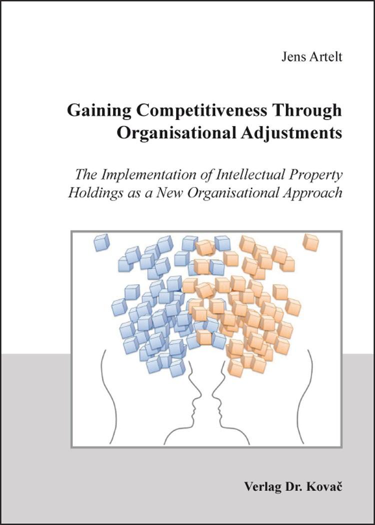 Abbildung von Artelt | Gaining Competitiveness Through Organisational Adjustments | 2016