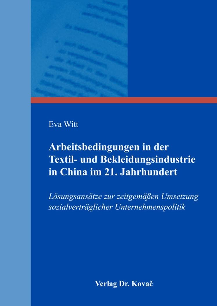 Abbildung von Witt | Arbeitsbedingungen in der Textil- und Bekleidungsindustrie in China im 21. Jahrhundert | 2016