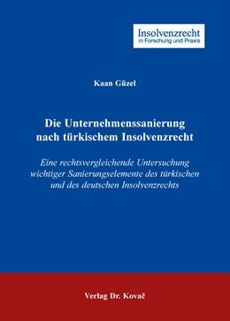 Abbildung von Güzel | Die Unternehmenssanierung nach türkischem Insolvenzrecht | 2016 | Eine rechtsvergleichende Unter... | 103