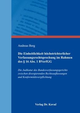 Abbildung von Berg | Die Einheitlichkeit höchstrichterlicher Verfassungsrechtsprechung im Rahmen des § 16 Abs. 1 BVerfGG | 2016 | Die Judikatur des Bundesverfas... | 373