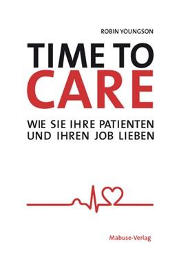 Abbildung von Youngson | Time to Care | 2016 | Wie Sie Ihre Patienten und Ihr...