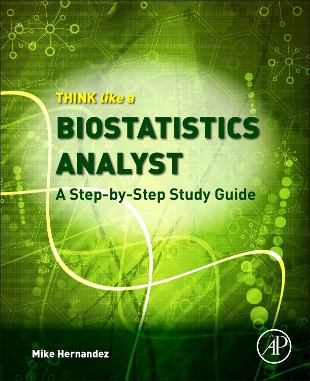 Think Like a Biostatistics Analyst | Hernandez, 2017 | Buch (Cover)