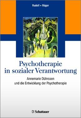 Abbildung von Rudolf / Rüger | Psychotherapie in sozialer Verantwortung | 1. | 2016 | Annemarie Dührssen und die Ent...