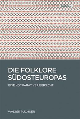 Abbildung von Puchner | Die Folklore Südosteuropas | 1. Auflage | 2016 | beck-shop.de
