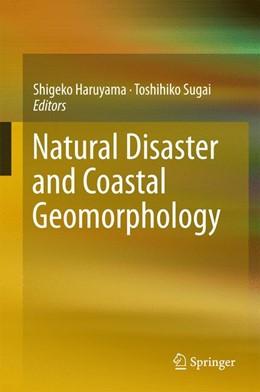 Abbildung von Haruyama / Sugai | Natural Disaster and Coastal Geomorphology | 1. Auflage | 2016 | beck-shop.de