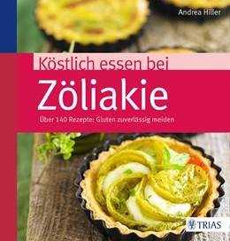 Abbildung von Hiller | Köstlich essen bei Zöliakie | 3. Auflage | 2016 | beck-shop.de