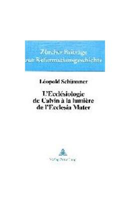 Abbildung von Schummer | L'Ecclesiologie de Calvin a la Lumiere de L'Ecclesia Mater: Son Apport Aux Recherches Ecclesiologiques Tendant a Exprimer L'Unite En Voie de Manifesta | 1981